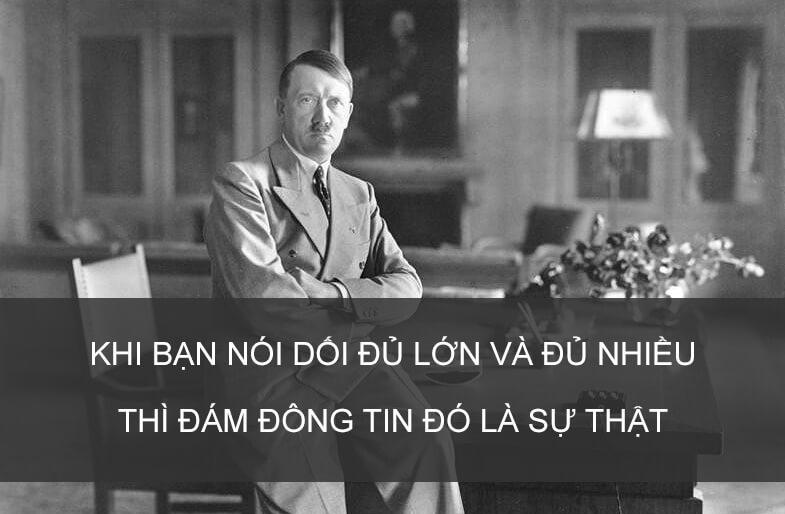 Câu nói nổi tiếng của Hitler vẫn đúng cho đến ngày nay