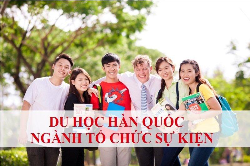 Du học Hàn Quốc ngành tổ chức sự kiện có tốt hay không?