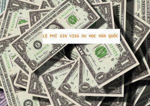 Lệ phí xin visa du học Hàn Quốc
