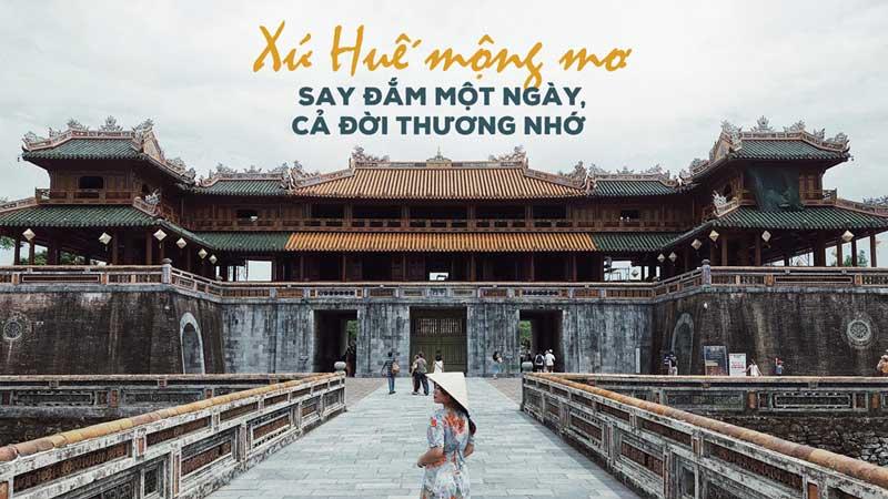 Huế - mảnh đất của những công trình chứng kiến bao thăng trầm trong lịch sử Việt